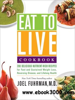 Eat to Live Cookbook free download