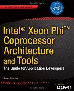 Intel Xeon Phi Coprocessor Architecture and Tools: The Guide for Application Developers free download