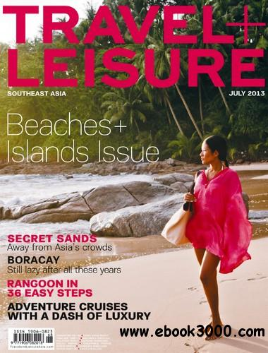 Travel + Leisure South Asia - July 2013 free download