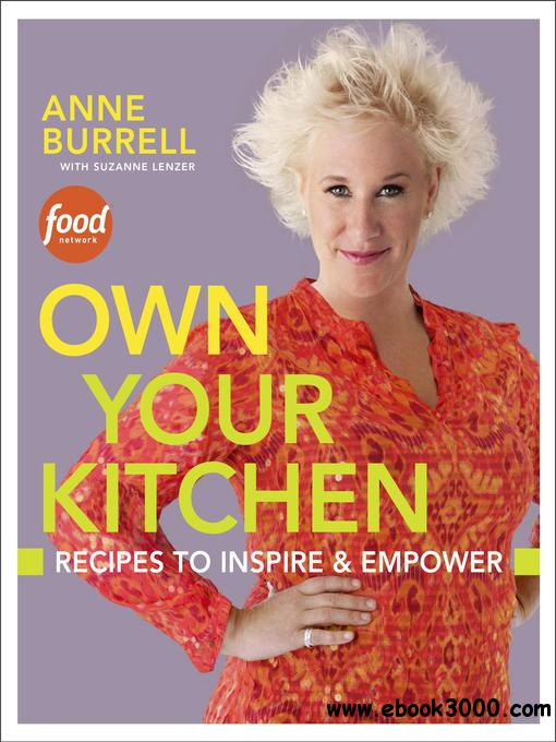 Own Your Kitchen: Recipes to Inspire & Empower free download