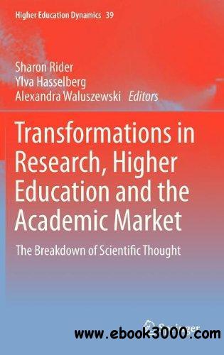 Transformations in Research, Higher Education and the Academic Market: The Breakdown of Scientific Thought free download