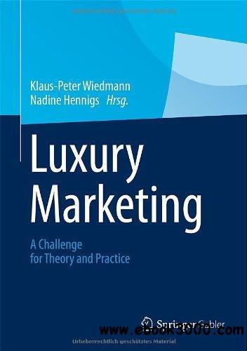 Luxury Marketing: A Challenge for Theory and Practice free download