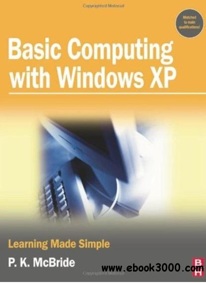 Basic Computing with Windows XP: Learning Made Simple free download