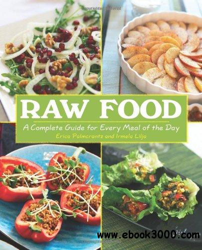Raw Food: A Complete Guide for Every Meal of the Day free download