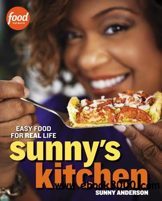 Sunny's Kitchen: Easy Food for Real Life free download