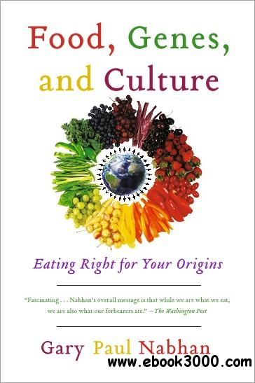 Food, Genes, and Culture: Eating Right for Your Origins free download