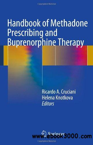 Handbook of Methadone Prescribing and Buprenorphine Therapy free download