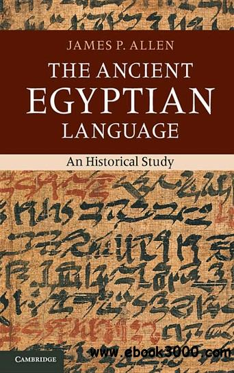 The Ancient Egyptian Language: An Historical Study free download