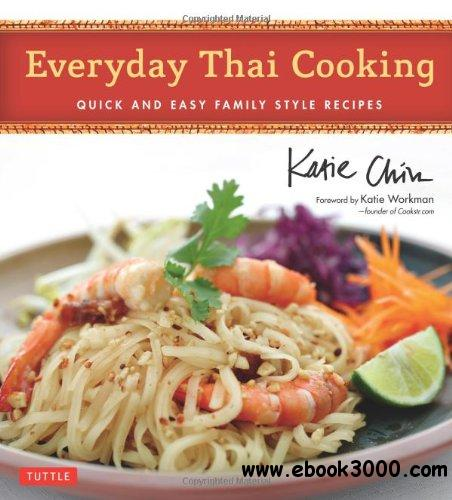 Everyday Thai Cooking: Quick and Easy Family Style Recipes free download
