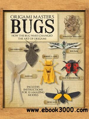 Origami Masters: Bugs: How the Bug Wars Changed the Art of Origami free download