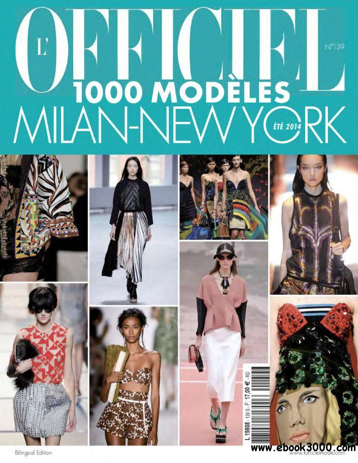 L'Officiel 1000 Modeles N 139 - Collections Milan-New York Printemps-Ete 2014 free download