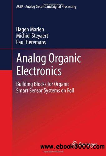 Analog Organic Electronics: Building Blocks for Organic Smart Sensor Systems on Foil free download