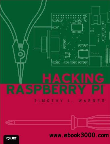 Hacking Raspberry Pi free download