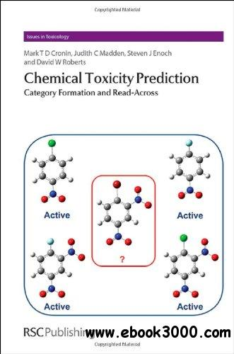 Chemical Toxicity Prediction: Category Formation and Read-Across (Issues in Toxicology) free download