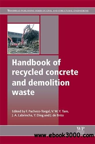 Handbook of recycled concrete and demolition waste free download