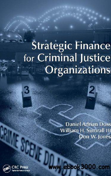 Strategic Finance for Criminal Justice Organizations free download