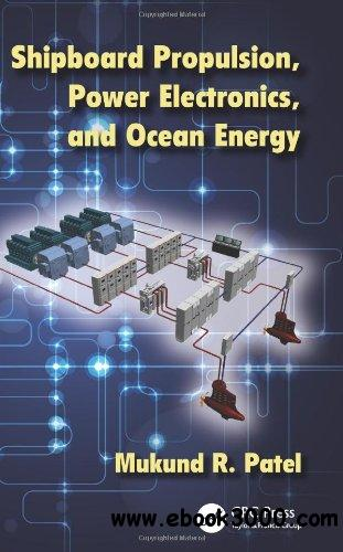 Shipboard Propulsion, Power Electronics, and Ocean Energy free download