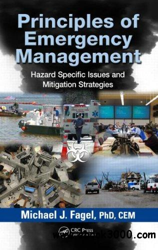 Principles of Emergency Management: Hazard Specific Issues and Mitigation Strategies free download