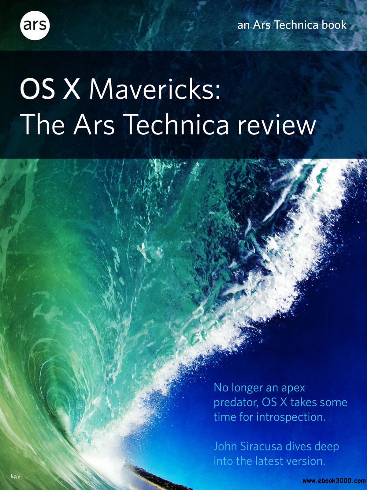 OS X 10.9 Mavericks: The Ars Technica Review free download