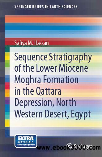Sequence Stratigraphy of the Lower Miocene Moghra Formation in the Qattara Depression, North Western Desert, Egypt free download