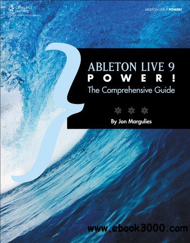 Ableton Live 9 Power!: The Comprehensive Guide free download