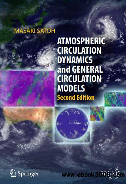Atmospheric Circulation Dynamics and General Circulation Models free download