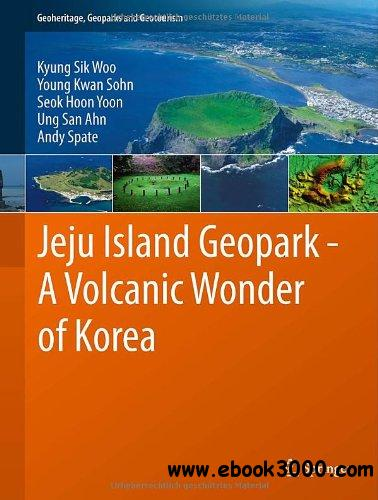 Jeju Island Geopark - A Volcanic Wonder of Korea (Geoheritage, Geoparks and Geotourism) free download