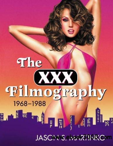The XXX Filmography, 1968-1988 free download
