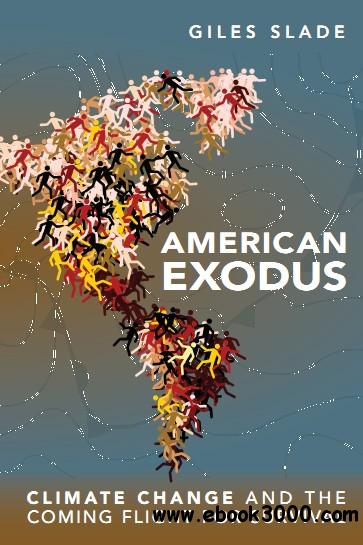 American Exodus: Climate Change and the Coming Flight for Survival free download