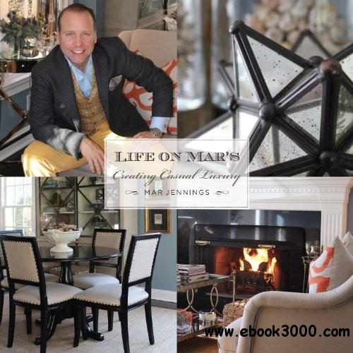 Life on Mar's: Creating Casual Luxury (Life on Mar's a Four Season Garden) free download