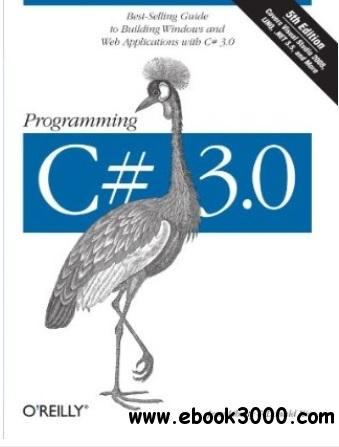 Programming C# 3.0 (5th edition) free download