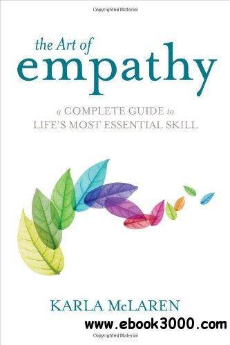 The Art of Empathy: A Complete Guide to Life's Most Essential Skill free download