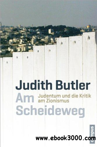 Am Scheideweg: Judentum und die Kritik am Zionismus free download