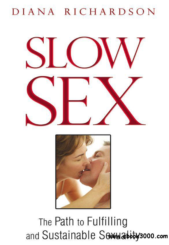 Slow Sex: The Path to Fulfilling and Sustainable Sexuality free download