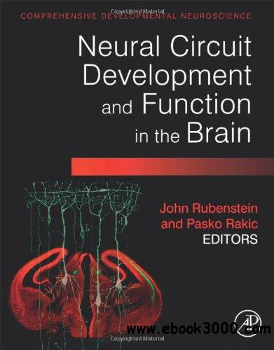 Neural Circuit Development and Function in the Healthy and Diseased Brain free download