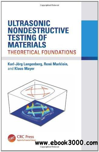 Ultrasonic Nondestructive Testing of Materials: Theoretical Foundations free download