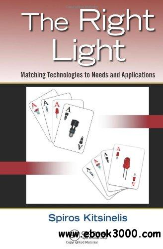 The Right Light: Matching Technologies to Needs and Applications free download