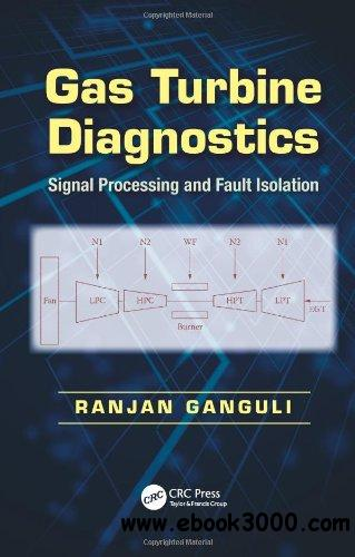 Gas Turbine Diagnostics: Signal Processing and Fault Isolation free download