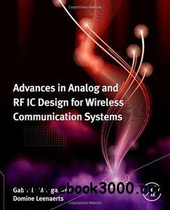 Advances in Analog and RF IC Design for Wireless Communication Systems free download