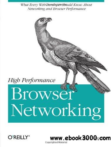 High Performance Browser Networking: What every web developer should know about networking and web performance free download