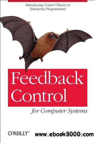 Feedback Control for Computer Systems free download
