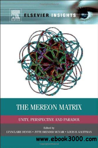 The Mereon Matrix: Unity, Perspective and Paradox free download