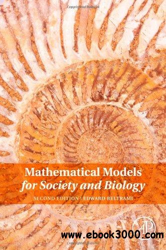 Mathematical Models for Society and Biology, 2 edition free download