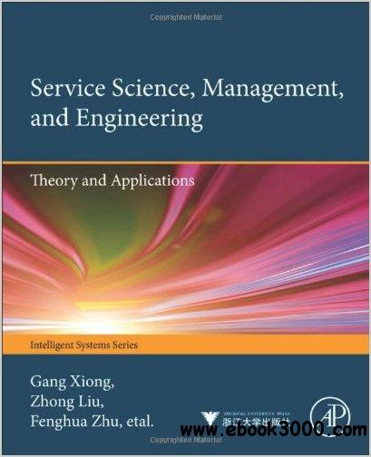Service Science, Management, and Engineering: Theory and Applications free download
