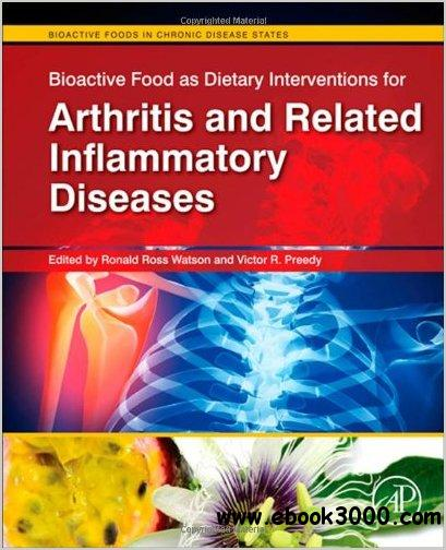 Bioactive Food as Dietary Interventions for Arthritis and Related Inflammatory Diseases: Bioactive Food in Chronic Disease... free download