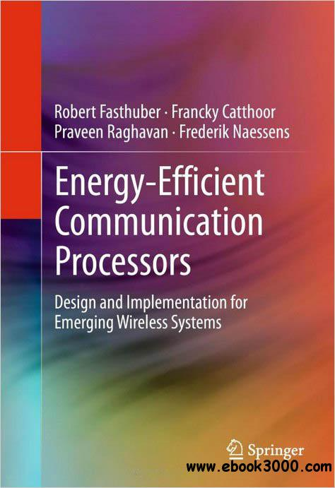 Energy-Efficient Communication Processors: Design and Implementation for Emerging Wireless Systems free download
