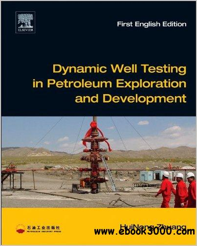 Dynamic Well Testing in Petroleum Exploration and Development free download