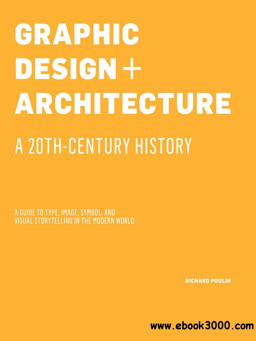 Graphic Design and Architecture, A 20th Century History free download