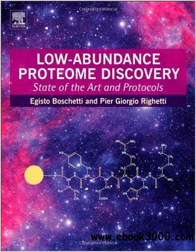 Low-Abundance Proteome Discovery: State of the Art and Protocols free download