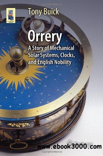 Orrery: A Story of Mechanical Solar Systems, Clocks, and English Nobility free download